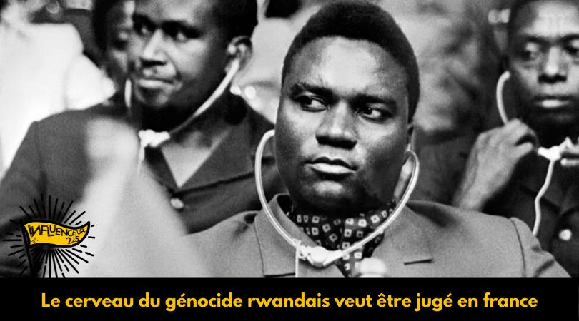 Le cerveau présumé du génocide rwandais veut être jugé en france