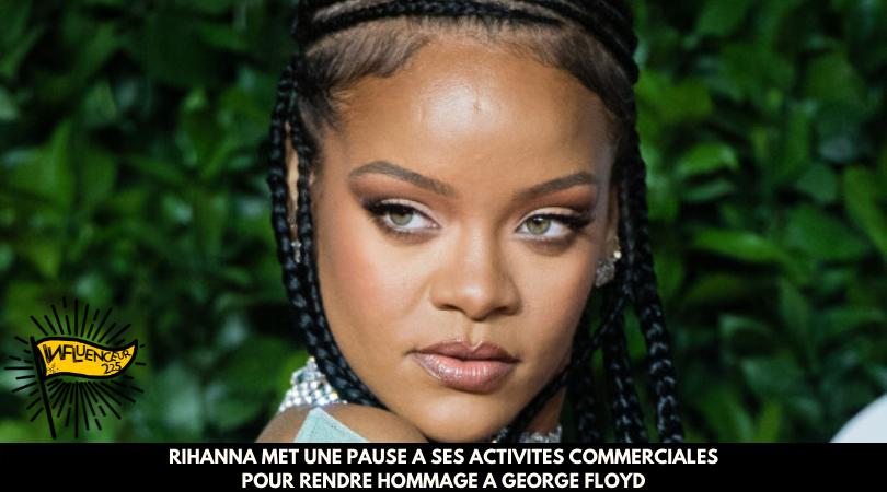 Rihanna suspend ses activités pour George Floyd